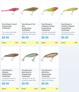 Paul Brown Lures, AKA Corkys, are available from MirrOlure