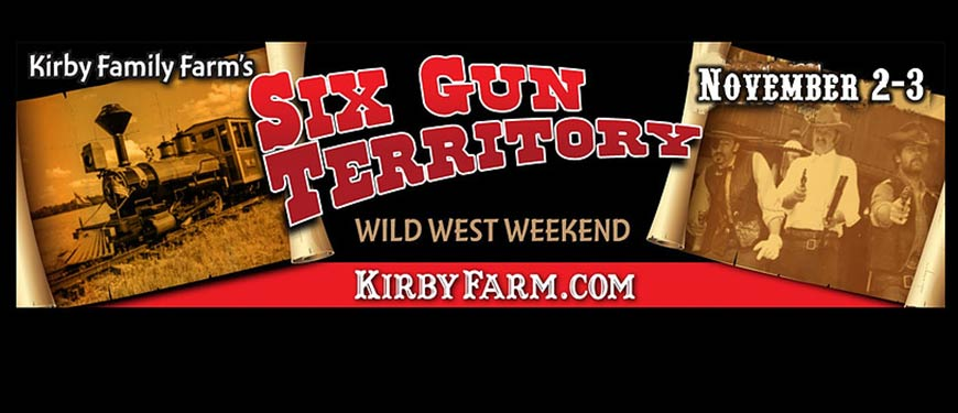 Six Gun Territory at Kirby Family Farm